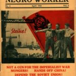 """Negro Workers, Defend the Soviet Union and the Chinese Revolution!"" – The International Trade Union Committee of Negro Workers and the Political Rhetoric of The Negro Worker"